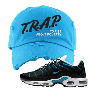 Air Max Plus Black and Laser Blue Distressed Dad Hat | Trap To Rise Above Poverty, Blue Aqua