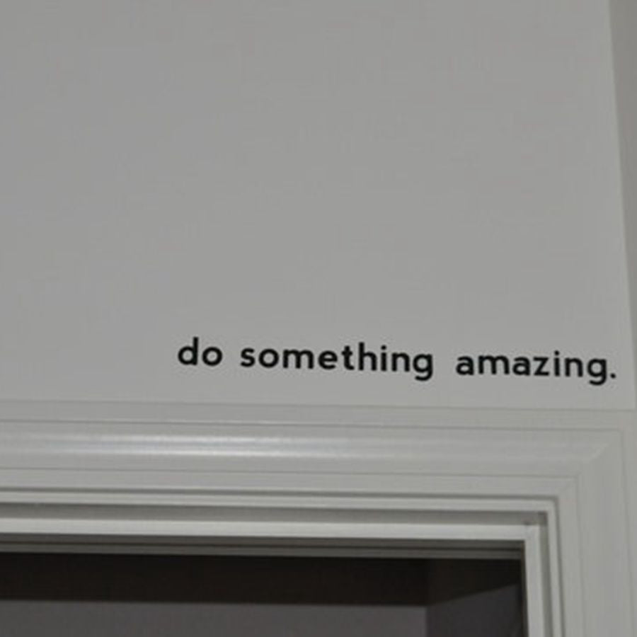 Inspirational quote decal - Do Something Amazing.. Over the Door Vinyl Wall Decal Sticker Art