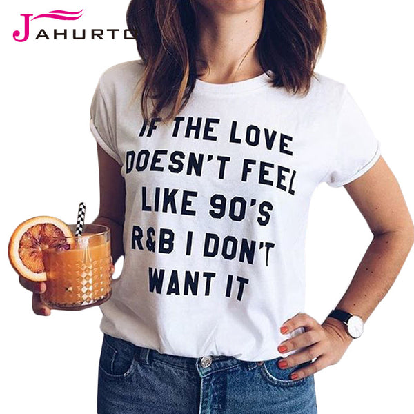 If The Love Doesn't Feel Like 90's I Don't Want It Printed Funny Graphic Tees