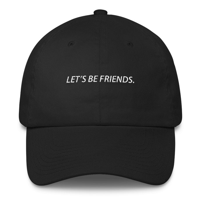 Let's Be Friends. Dad Hat (Color Options) - Resident Alien - Resident Alien