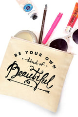 Be Your Own Kind Of Beautiful Cosmetic Bag