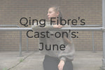 Qing Fibre's June Cast-ons