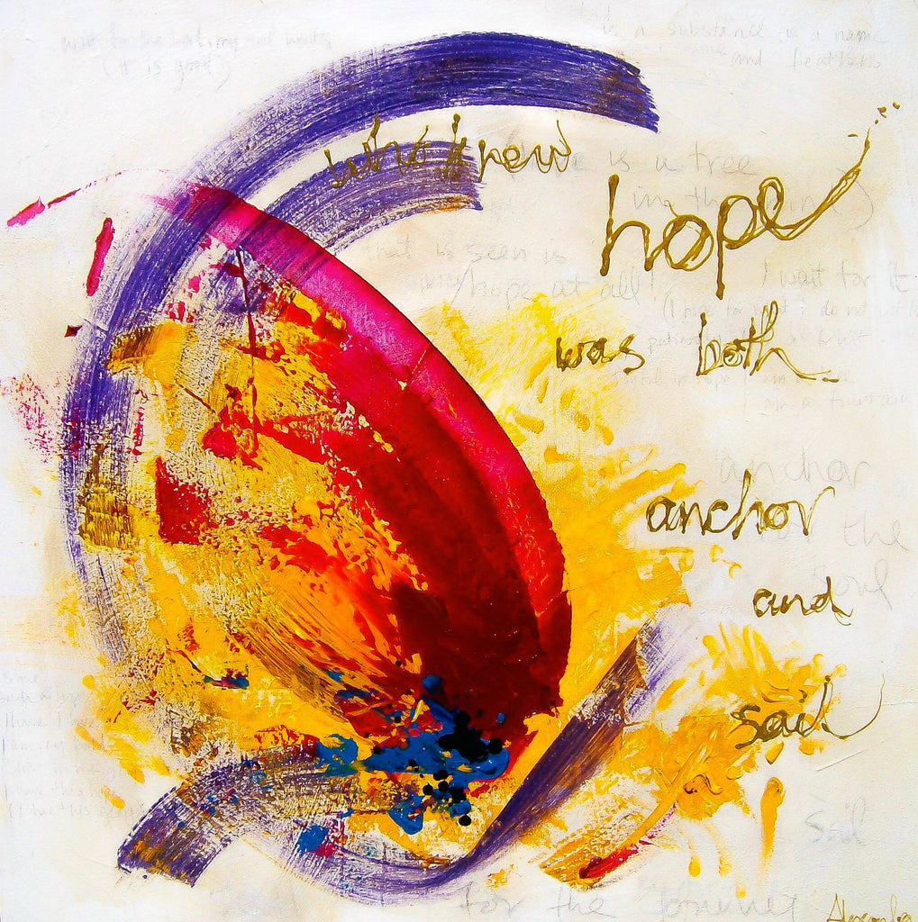 Who Knew Hope Was Both Anchor and Sail? - Alexandra Hunter Art