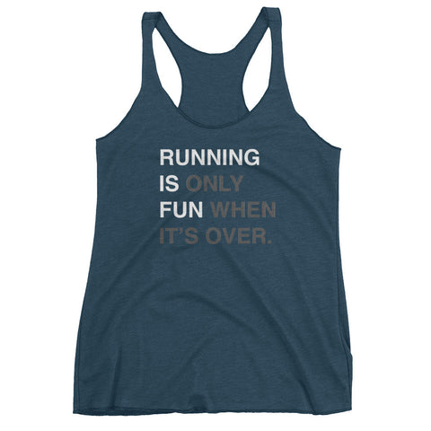running is only fun when it's over tank top