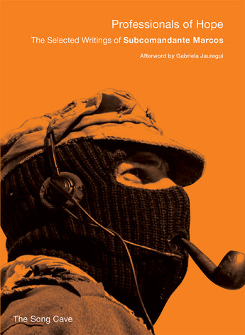 Professionals of Hope, The Selected Writings of Subcomandante Marcos