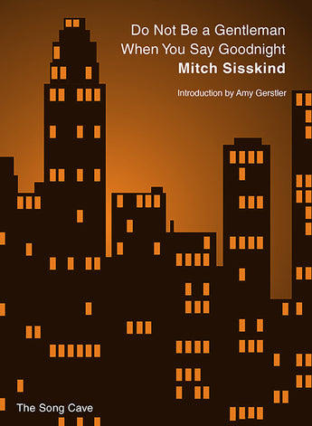 Do Not Be a Gentleman When You Say Goodnight, Mitch Sisskind