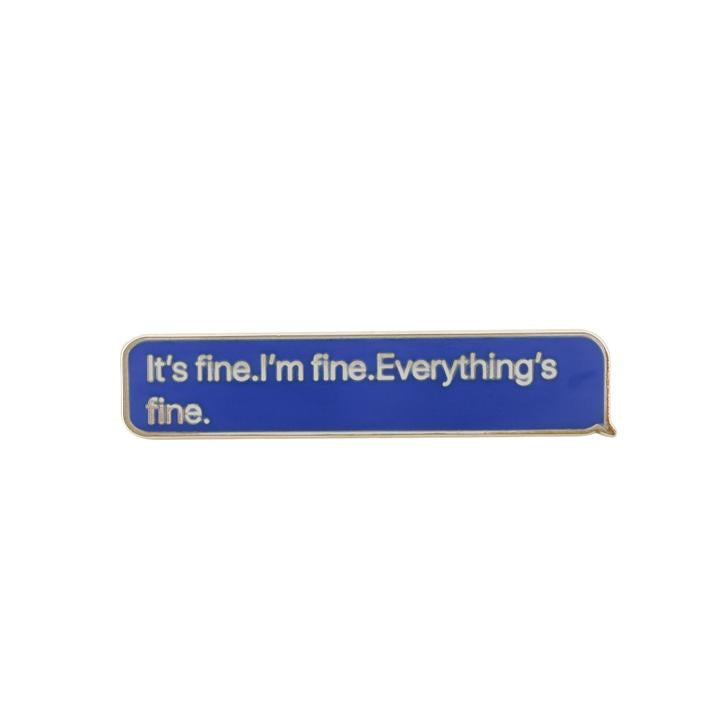 everything is fine enamel pin