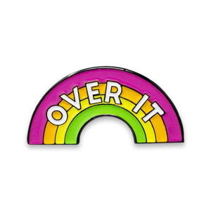Over It Rainbow Enamel Pin