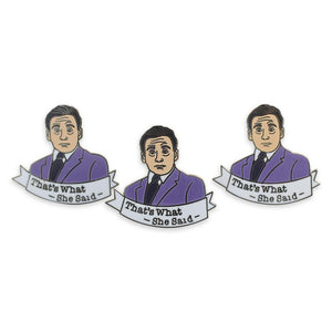 That's What She Said Michael Scott Office Hard Enamel Lapel Pin