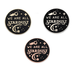We are All Stardust Hard Enamel Lapel Pin