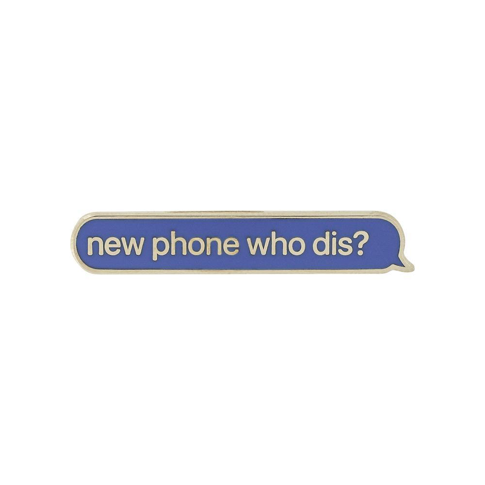 iMessage Blue Bubble New Phone Who Dis? Pin