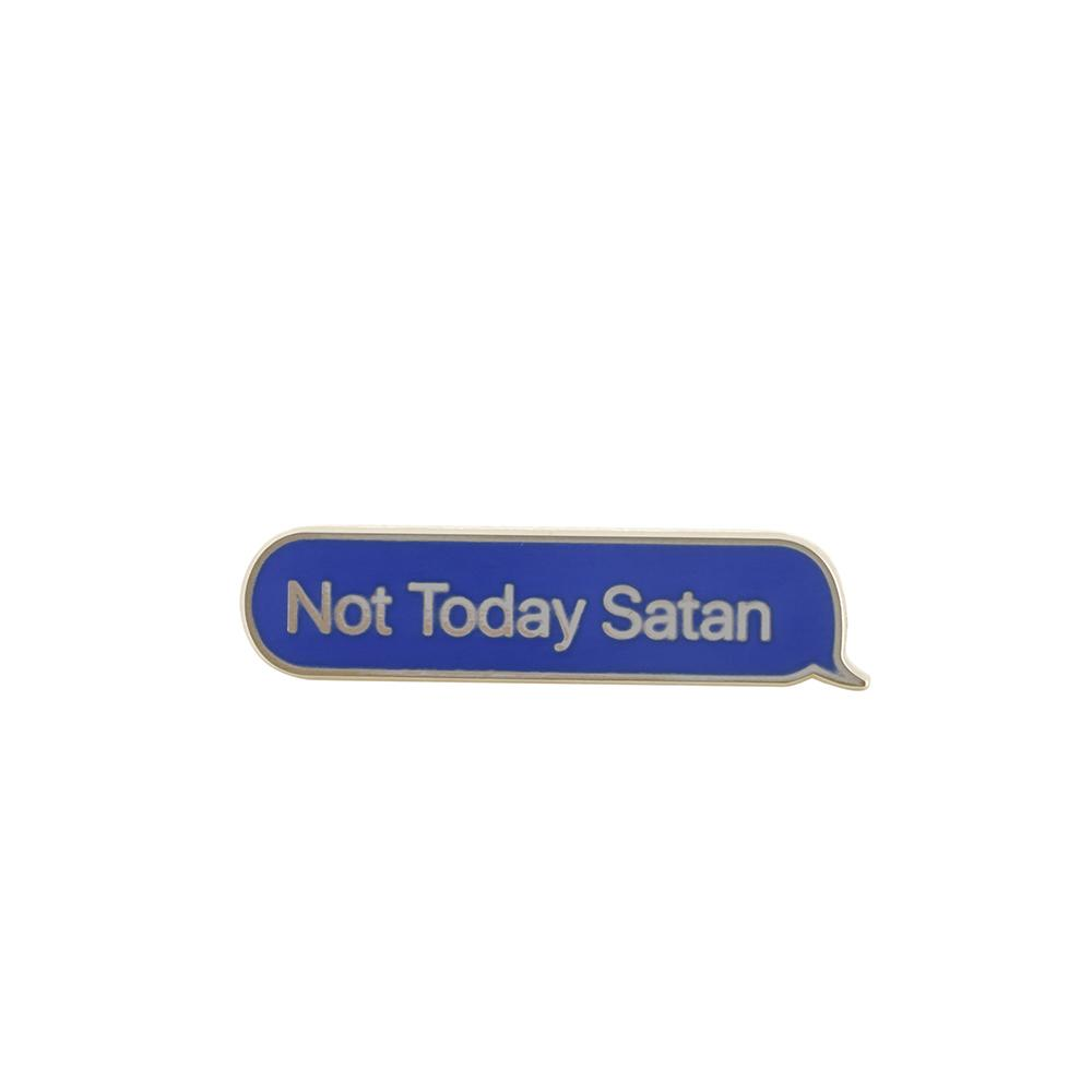 Message Blue Bubble Not Today Satan Pin