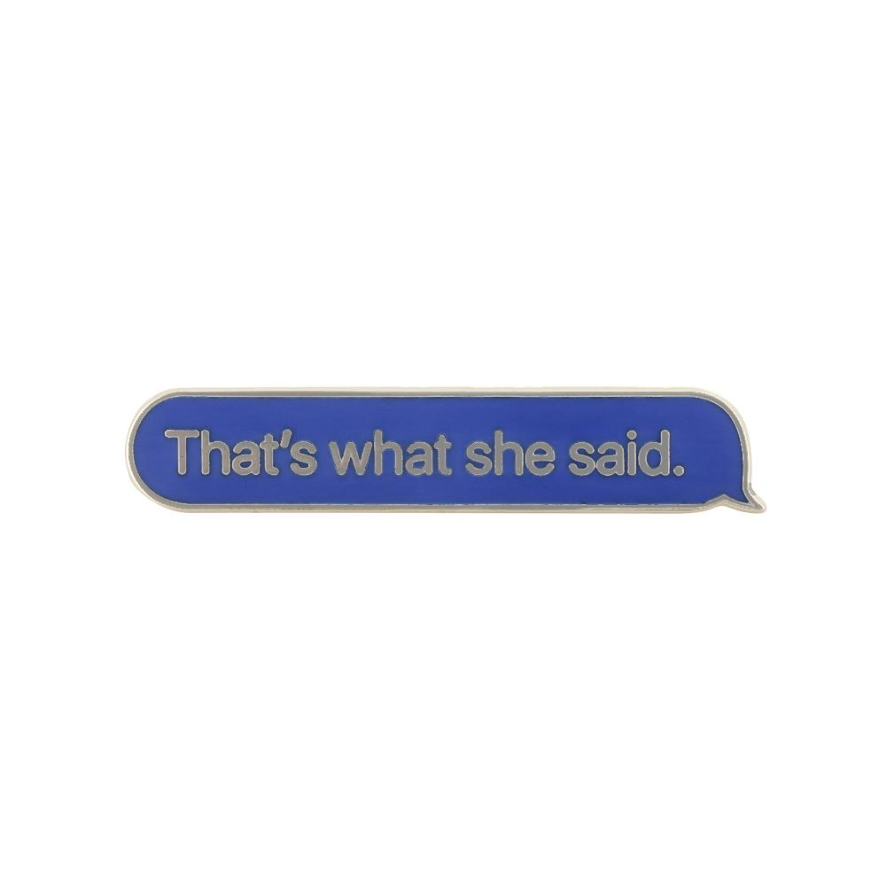 iMessage Blue Bubble That's What She Said Pin