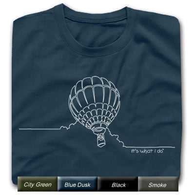 It's What I do - One Liners - Hot Air Ballooning