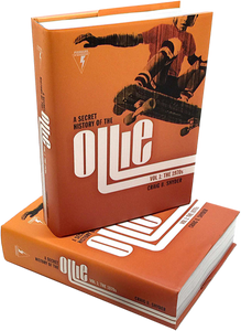 A HISTORY OF THE OLLIE BOOK VOL1:THE 1970'S