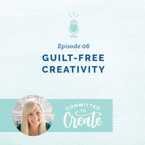 006: Guilt-Free Creativity
