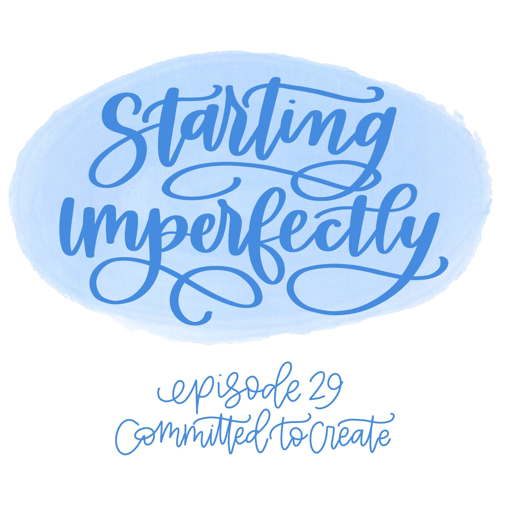 029: Starting Imperfectly