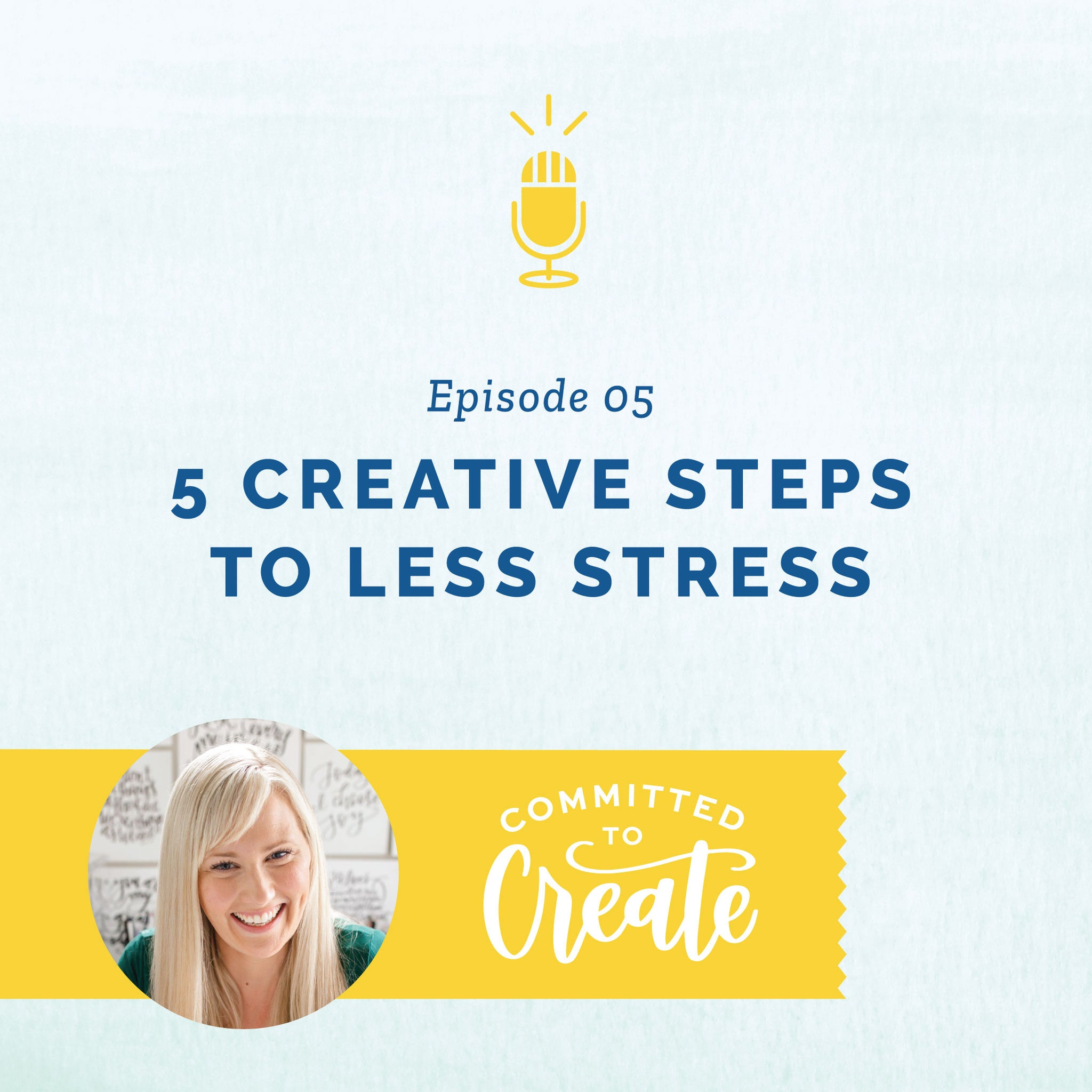 005: 5 Creative Steps to Less Stress