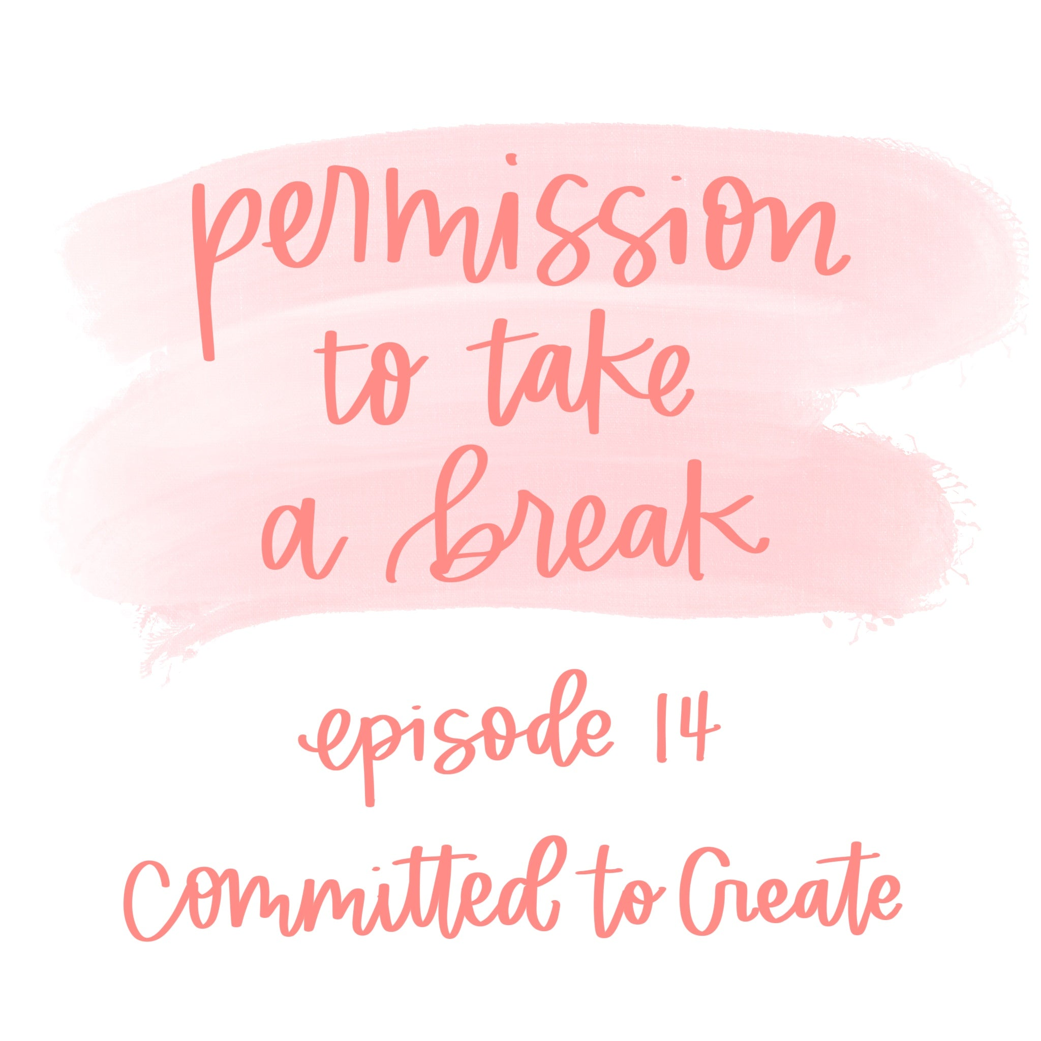 Episode 14 Permission to Take a Break