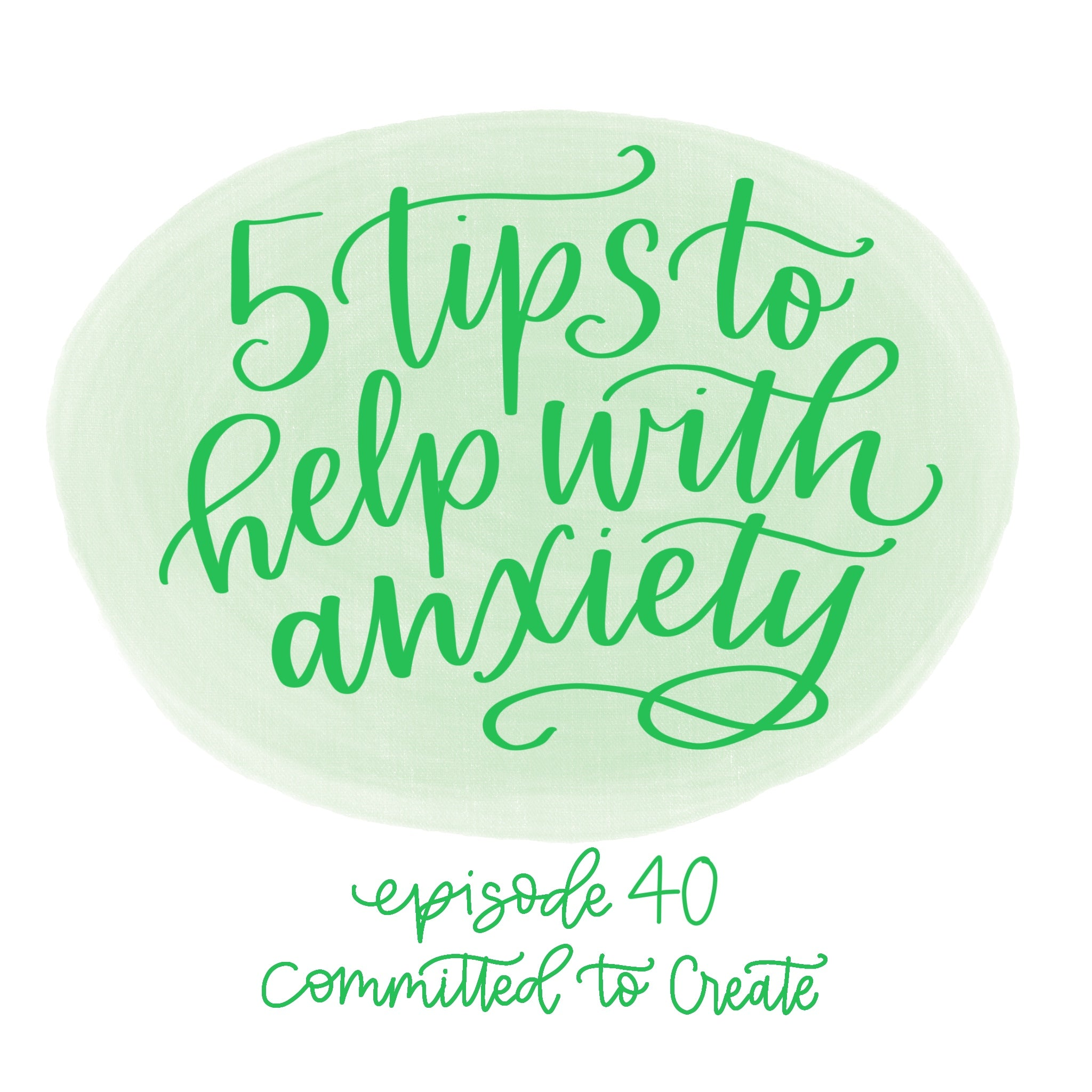 40: 5 Tips to Help with Anxiety