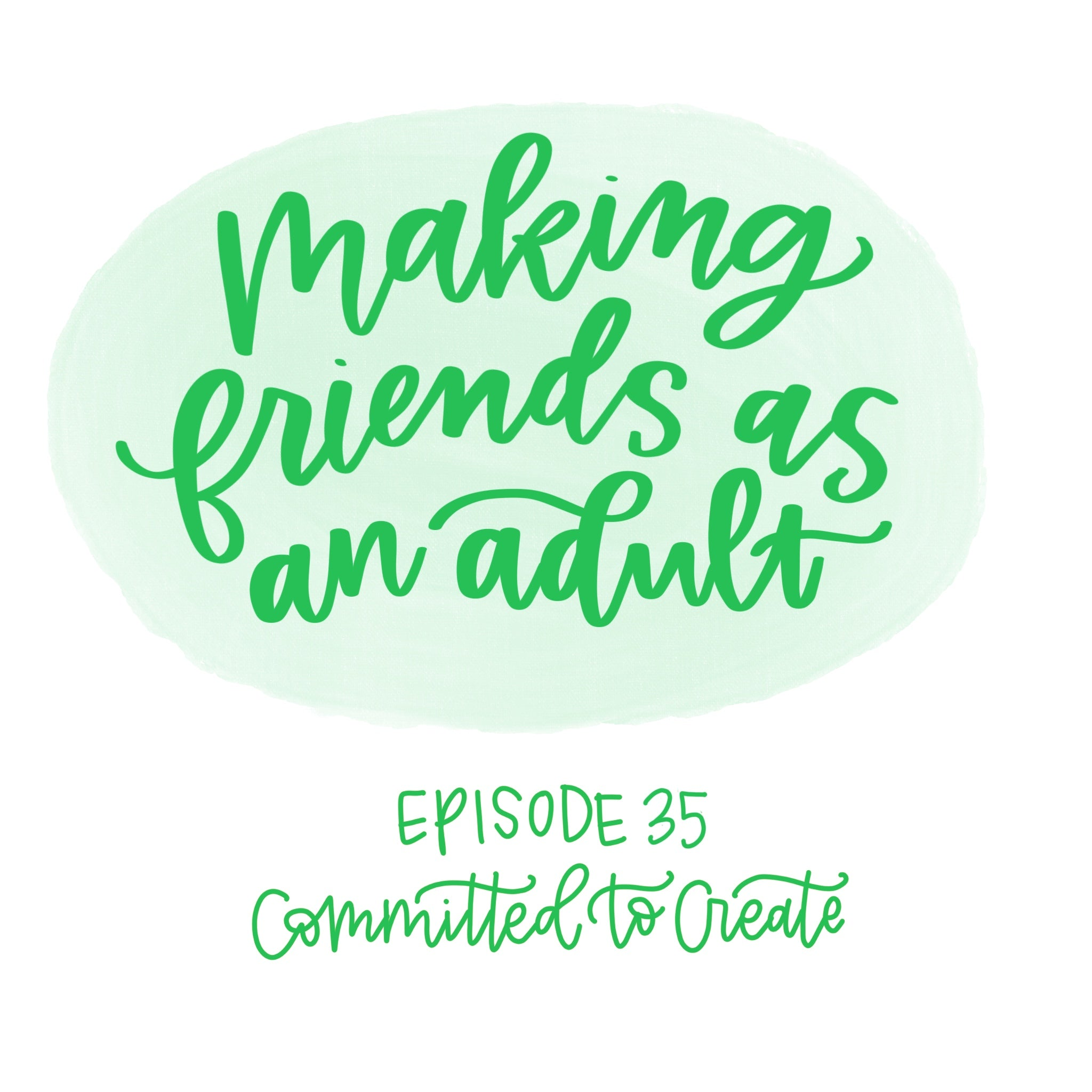 035: Making Friends as an Adult