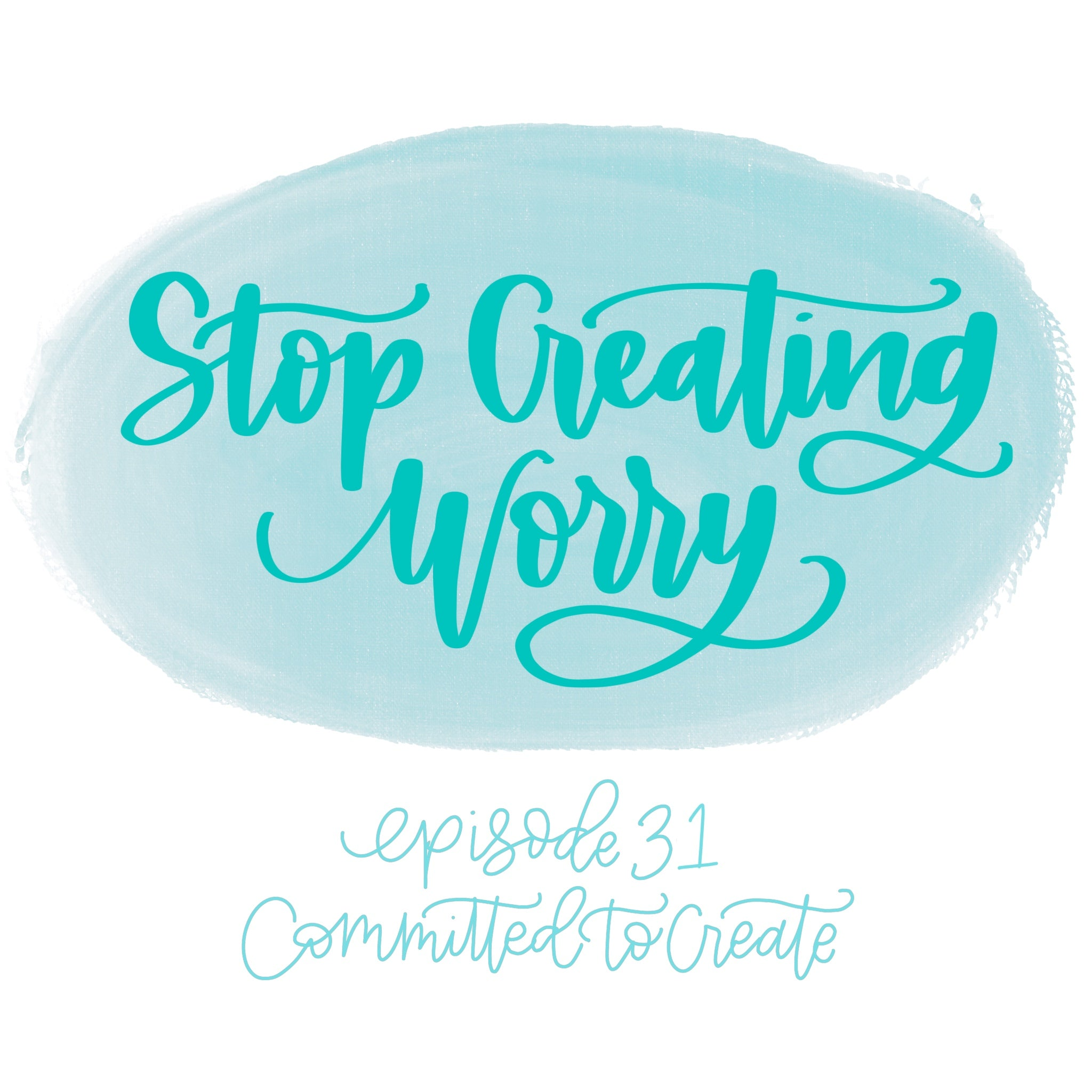 031: Stop Creating Worry