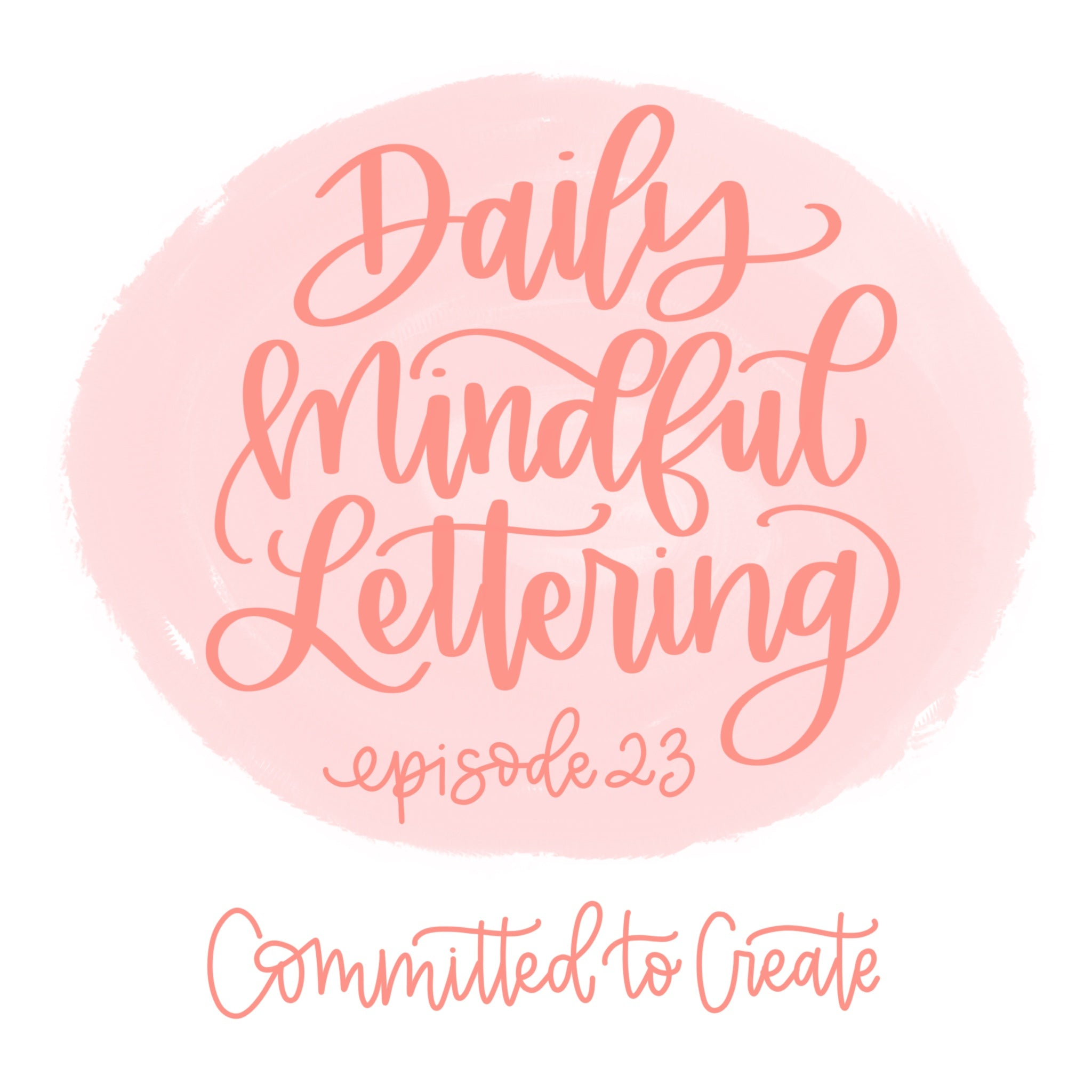 023: Daily Mindful Lettering