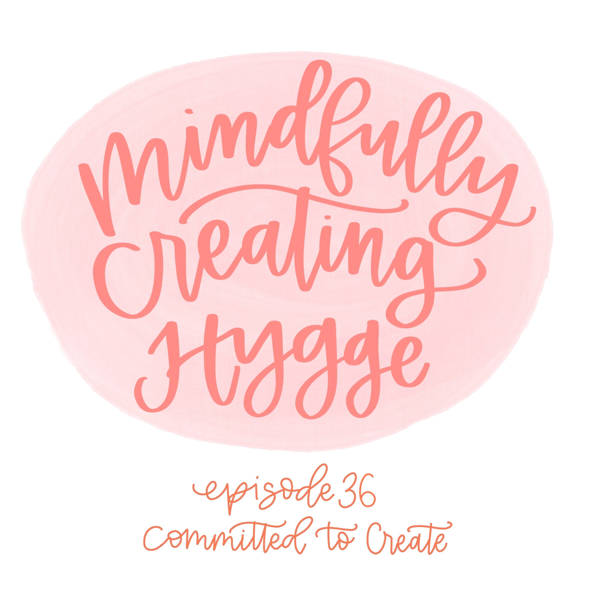036: Mindfully Creating Hygge