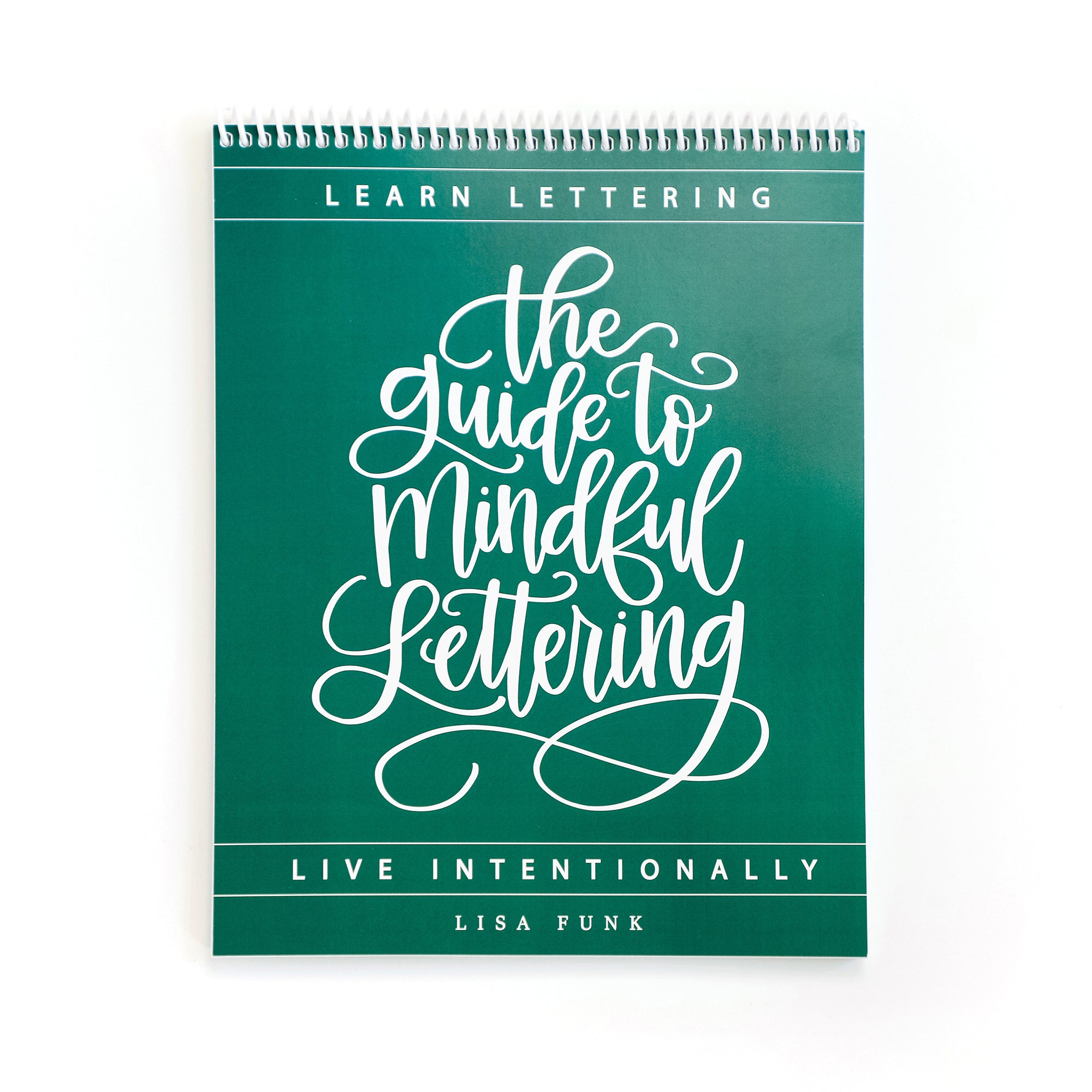 The Guide to Mindful Lettering - Top Spiral Binding
