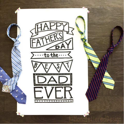 Happy Father's Day To The Best Dad Ever - Digital Download