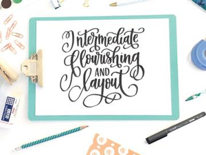 Intermediate Lettering - Flourishing & Layout