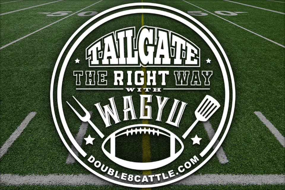 Tailgate the Right Way with Wagyu Beef