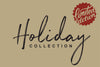 Limited Edition Holiday Collection (FREE SHIPPING)