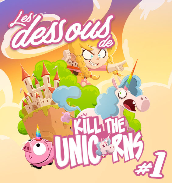 Les dessous de Kill the Unicorns #1