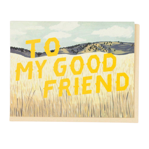 To My Good Friend Card
