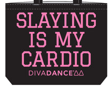 """Slaying is my Cardio"" Tote Bag"