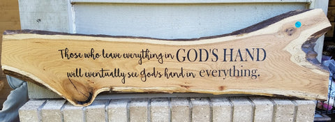 Those who leave everything in God's hand eventually see God's hand in everything oak raw edge wood sign rustic