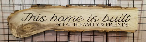 hackberry raw edge wood sign farmhouse decor this home is built on faith family friends rustic cabin