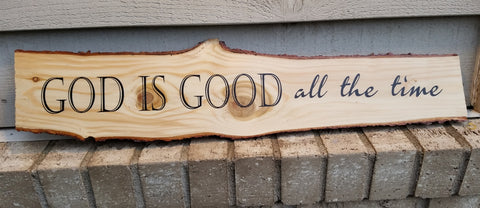 god is good all the time rustic farmhouse cabin log tree home decor natural wood wall art sign