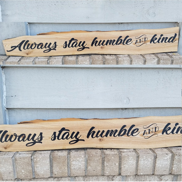 ash always stay humble and kind raw edge wood wall art sign rustic natural cabin farmhouse country log christian