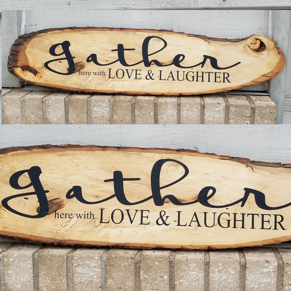 Gather here with love an laughter raw edge basswood sign wood wall art home decor family room