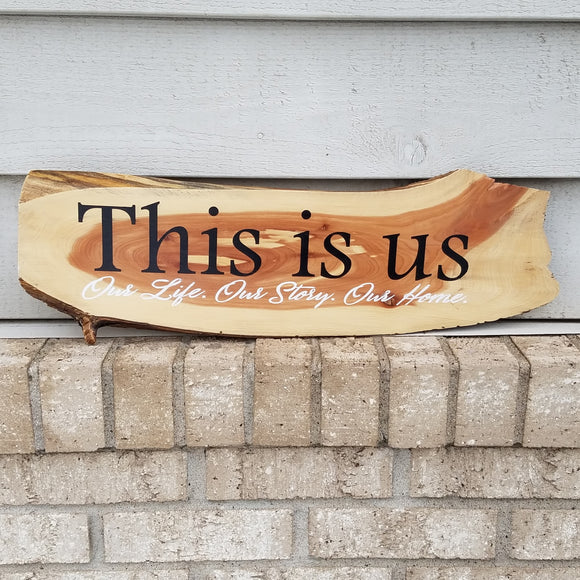 This is us our story our life our home cedar raw edge wood wall art sign home decor cabin rustic western
