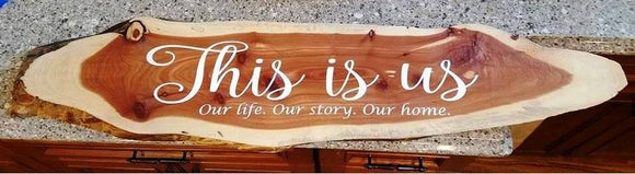 This is Us... Handcrafted Raw Edge Cedar Wood Wall Art Sign - 41.75