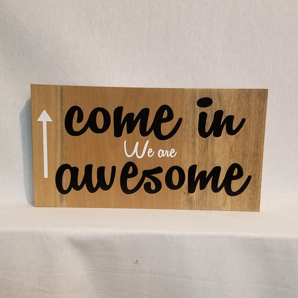 come in we are awesome welcome home decor sign wood wall art