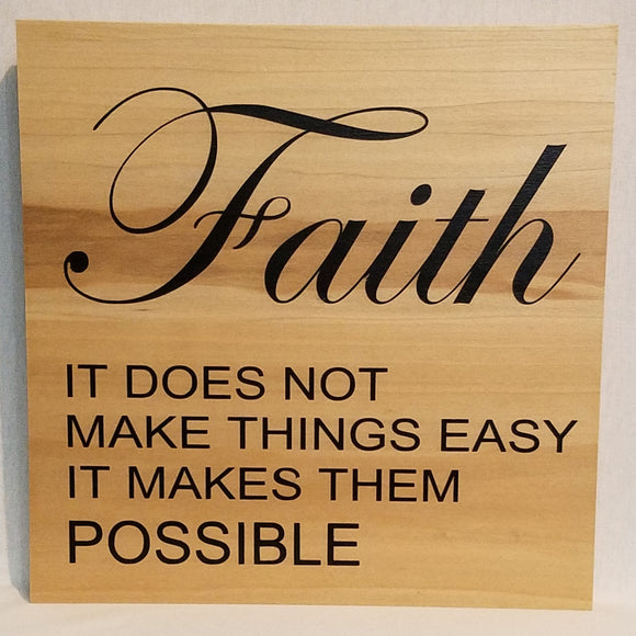 Faith it dows not make things easy it makes them possible natural wood wall art sign home decor farmhouse inspirational christian