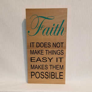 faith it does not make things easy it makes them possible wood wall art sign home decor christian religious