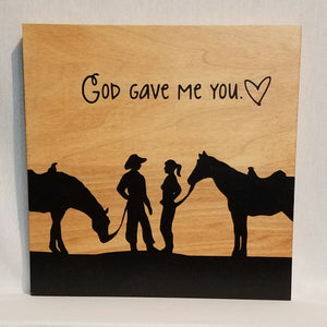 God gave me you cowboy cowgirl romance love horses wood wall art sign home decor farmhouse ranch