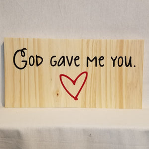 god gave me you christian romantic gift anniversary wedding girlfriend boyfriend husband wife partner love valentine's country farmhouse cabin rustic home decor handmade hand crafted wood wall art sign