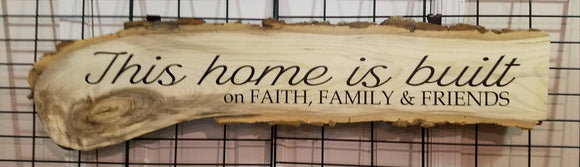 this home is built on faith family and friends hackberry raw edge wood sign wall art home decor rustic farmhouse