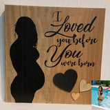 i loved you before you were born pregnancy maternity baby shower gift new baby new parents custom personalized silhouette wood wall art sign home decor rustic country